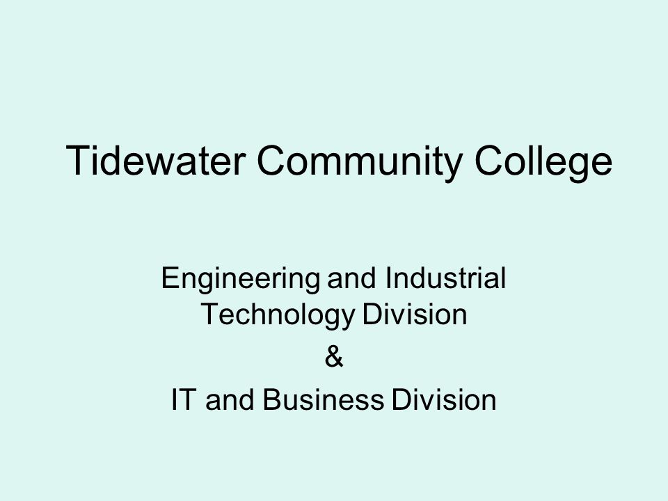 Tidewater Community College Engineering and Industrial Technology Division & IT and Business Division