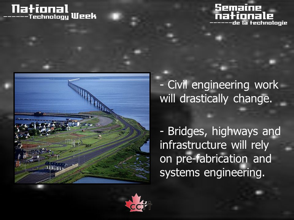 - Civil engineering work will drastically change.