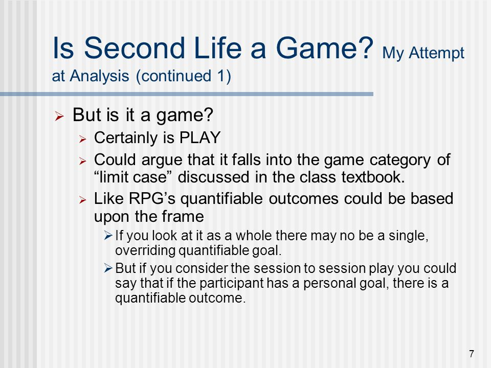 8 Is Second Life a Game.