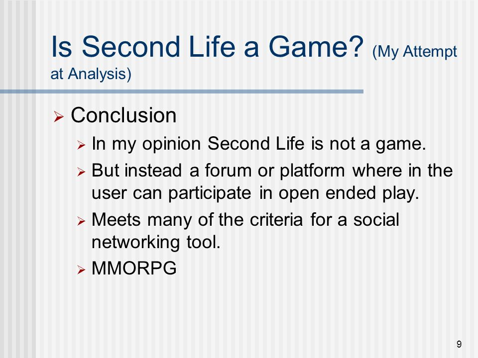 9 Is Second Life a Game.