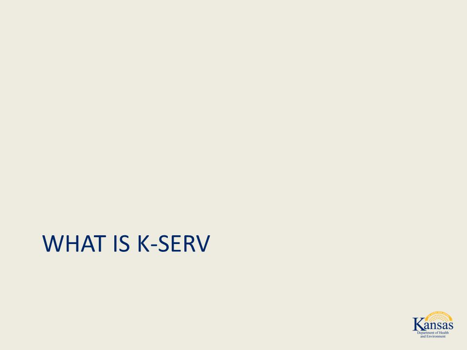 WHAT IS K-SERV