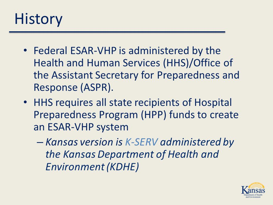 Federal ESAR-VHP is administered by the Health and Human Services (HHS)/Office of the Assistant Secretary for Preparedness and Response (ASPR).