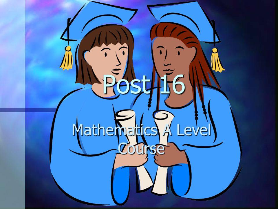 Post 16 Mathematics A Level Course