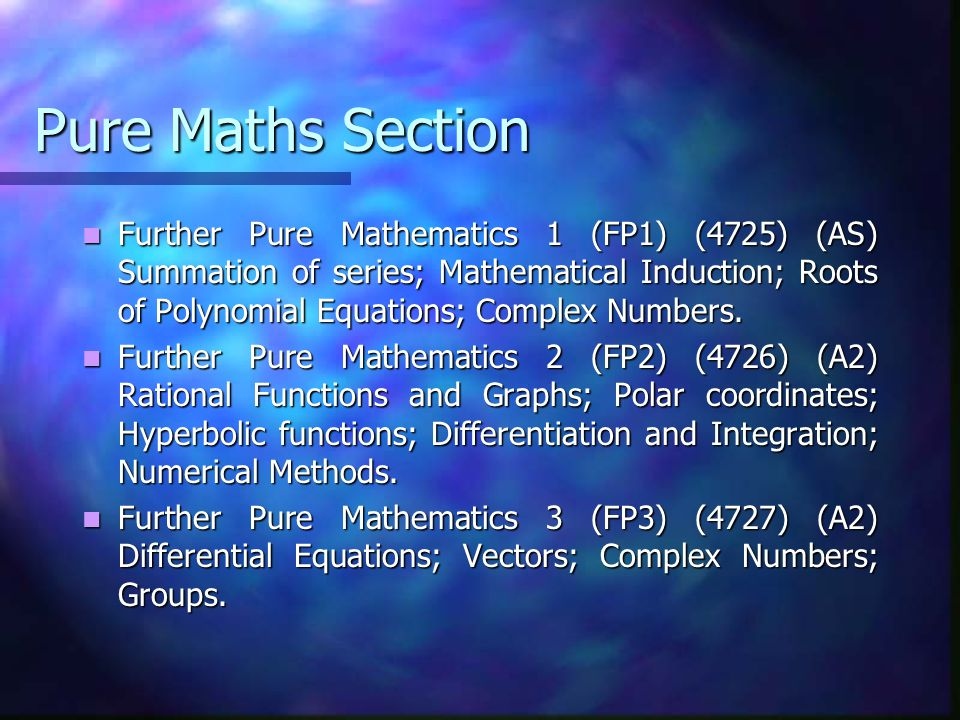 Pure Maths Section Core Mathematics 1 (C1) (4721) (AS) Indices & Surds; Polynomials; Coordinate Geometry & Graphs; Differentiation.