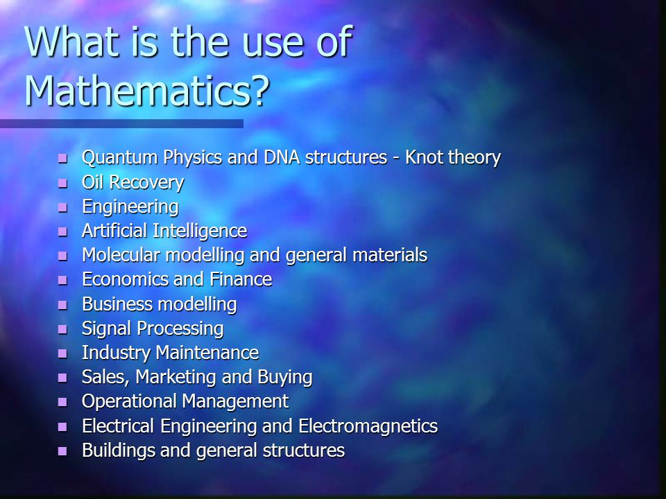 What is the use of Mathematics.