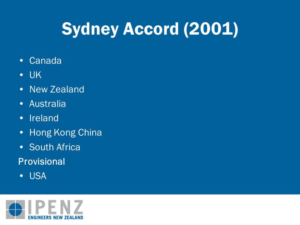 Sydney Accord (2001) Canada UK New Zealand Australia Ireland Hong Kong China South Africa Provisional USA