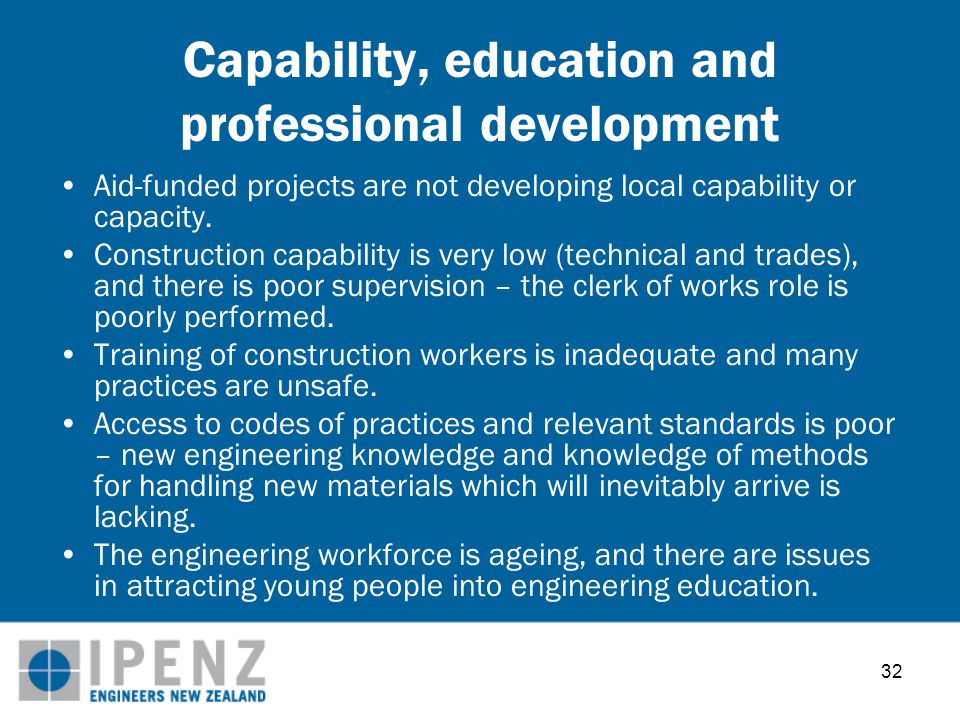 32 Capability, education and professional development Aid-funded projects are not developing local capability or capacity.