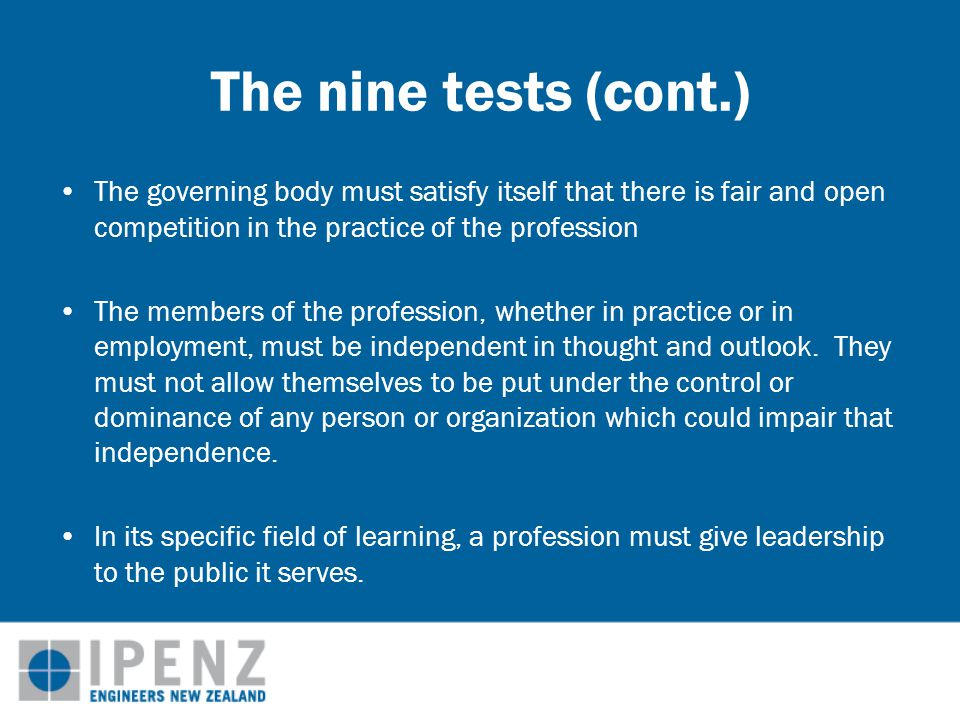 Key characteristics of a professional body Collegially determines and sets relevant standards –Academic qualifications –Initial achievement of professional competence –Continuing professional competence retention –Technical standards/codes of practice Sets and maintains a Code of Ethics that is independent of employers (peer-based) Provides public good leadership
