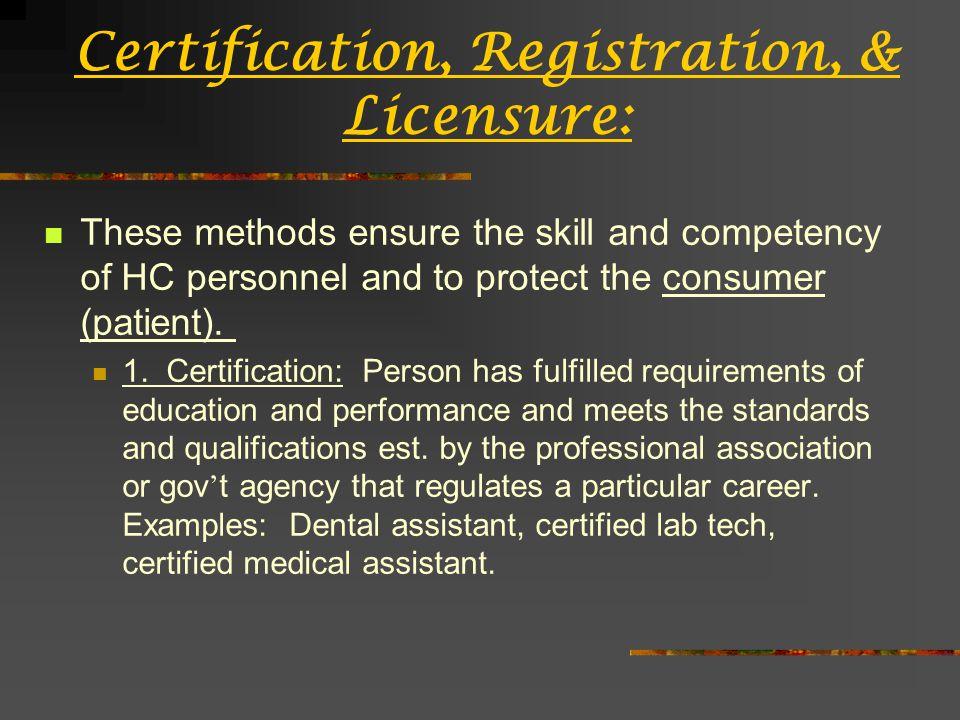 Certification, Registration, & Licensure cont: 2.