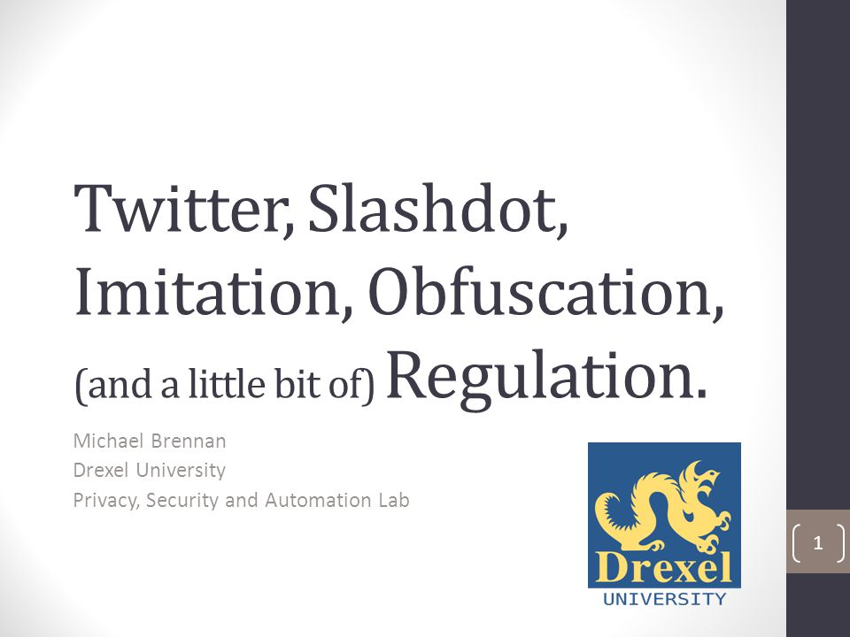 Twitter, Slashdot, Imitation, Obfuscation, (and a little bit of) Regulation.