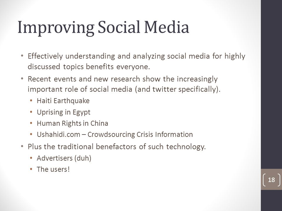 Improving Social Media Effectively understanding and analyzing social media for highly discussed topics benefits everyone.