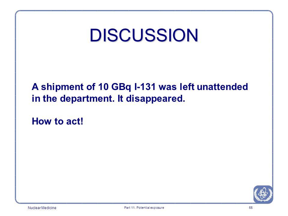 Nuclear Medicine Part 11. Potential exposure54 Questions??