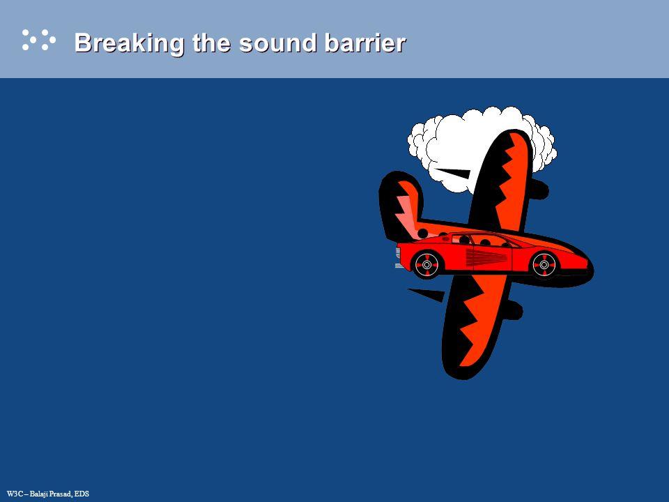 Breaking the sound barrier W3C – Balaji Prasad, EDS