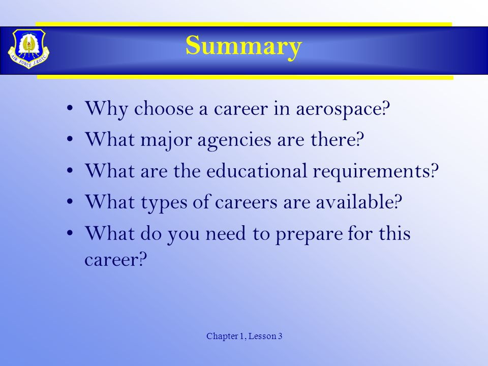 Chapter 1, Lesson 3 Summary Why choose a career in aerospace.