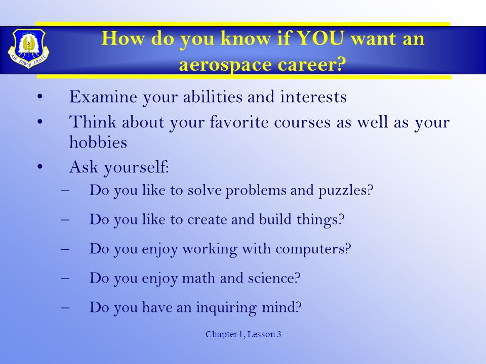 Chapter 1, Lesson 3 How do you know if YOU want an aerospace career.