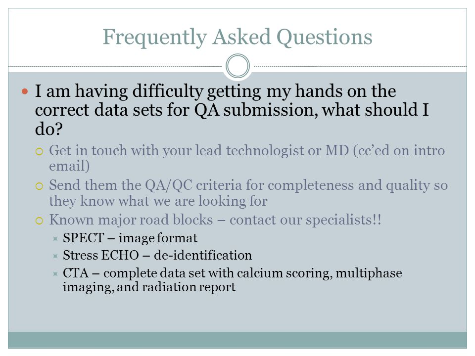 Frequently Asked Questions I am having difficulty getting my hands on the correct data sets for QA submission, what should I do.