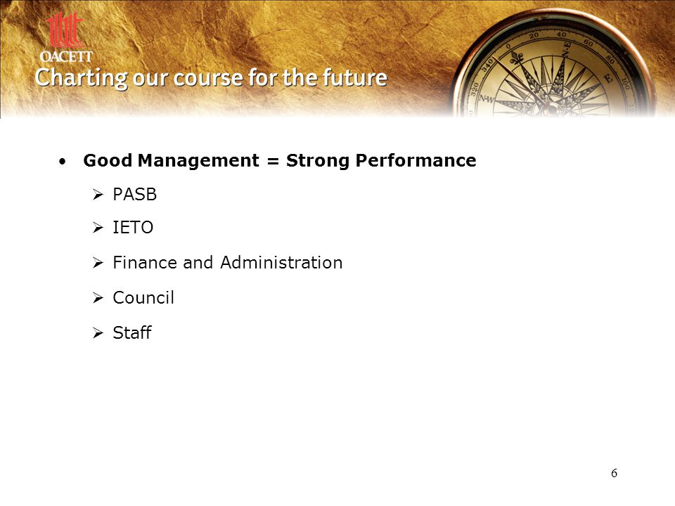 6 Good Management = Strong Performance  PASB  IETO  Finance and Administration  Council  Staff