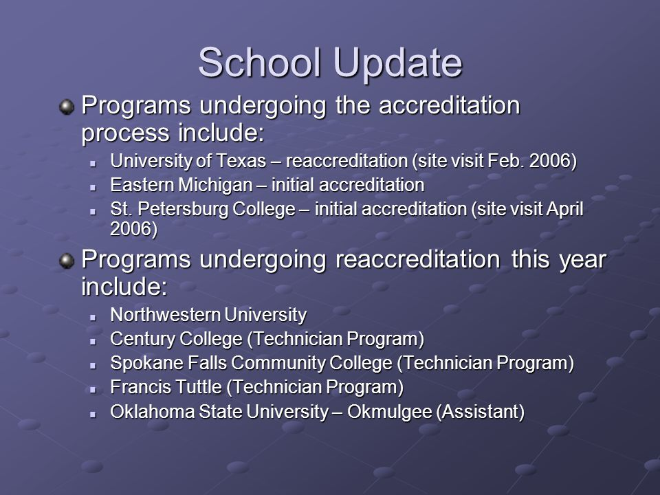 School Update Programs undergoing the accreditation process include: University of Texas – reaccreditation (site visit Feb.