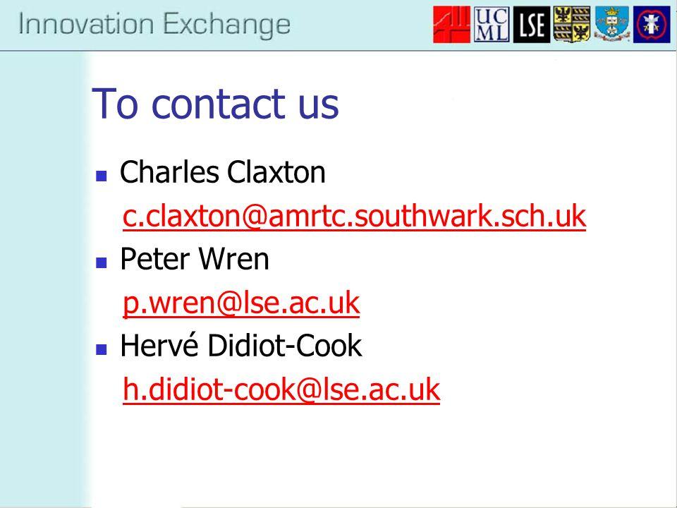 To contact us Charles Claxton c.claxton@amrtc.southwark.sch.uk Peter Wren p.wren@lse.ac.uk Hervé Didiot-Cook h.didiot-cook@lse.ac.uk