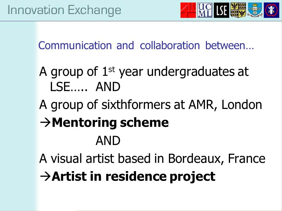 Communication and collaboration between… A group of 1 st year undergraduates at LSE…..