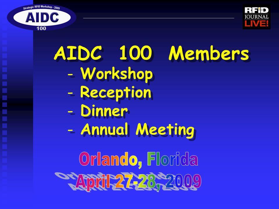 AIDC 100 Members - Workshop - Reception - Dinner - Annual Meeting AIDC 100 Members - Workshop - Reception - Dinner - Annual Meeting