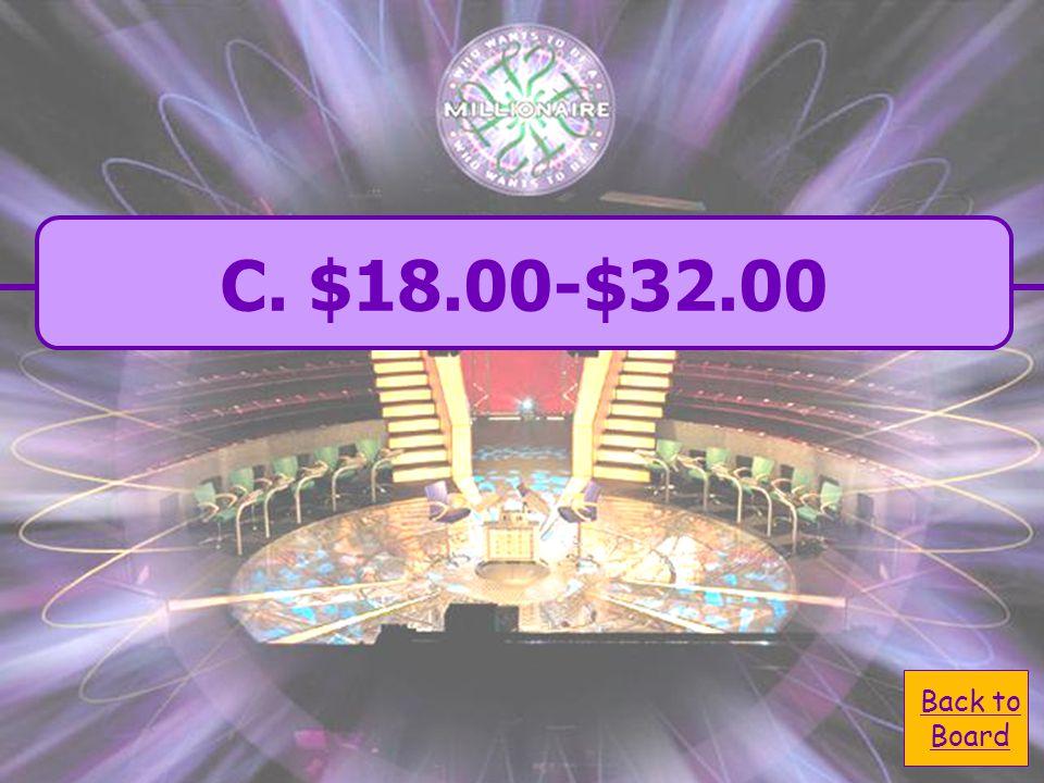  A. $11.50-$13.78 A. $11.50-$13.78  C. $18.00-$32.00 C.
