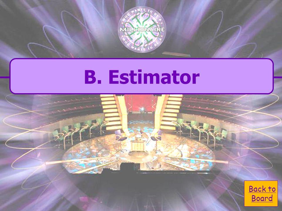  B. Estimator B.