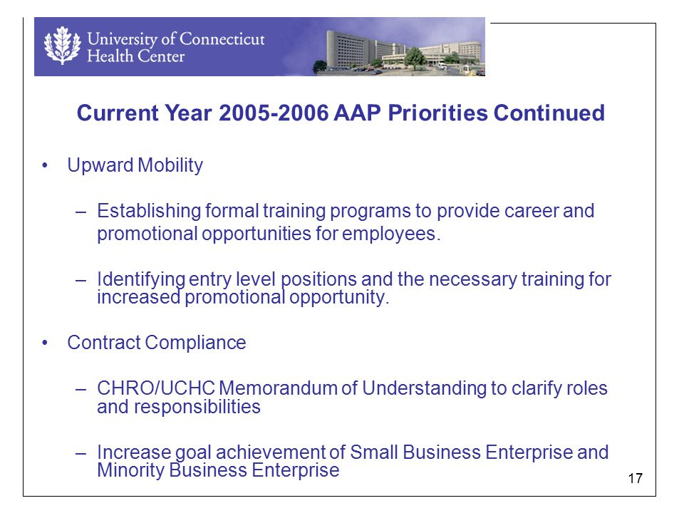 17 Upward Mobility –Establishing formal training programs to provide career and promotional opportunities for employees.