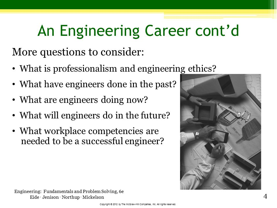 Engineering: Fundamentals and Problem Solving, 6e Eide  Jenison  Northup  Mickelson Copyright © 2012 by The McGraw-Hill Companies, Inc.