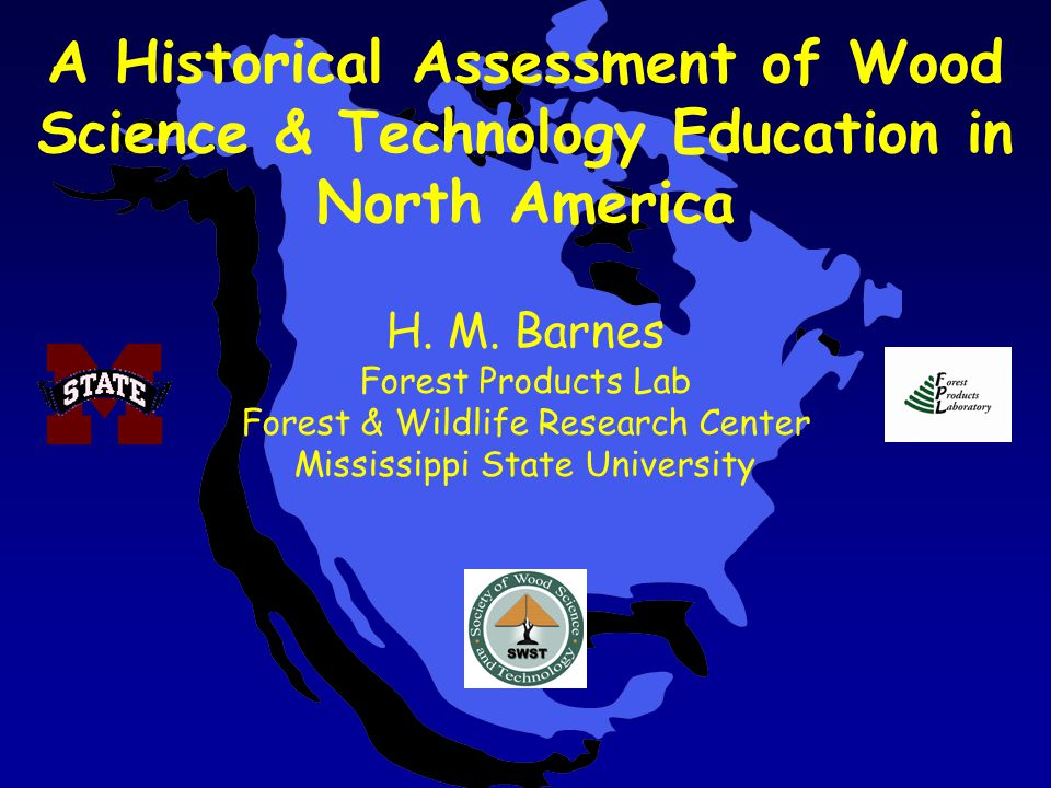 A Historical Assessment of Wood Science & Technology Education in North America H.