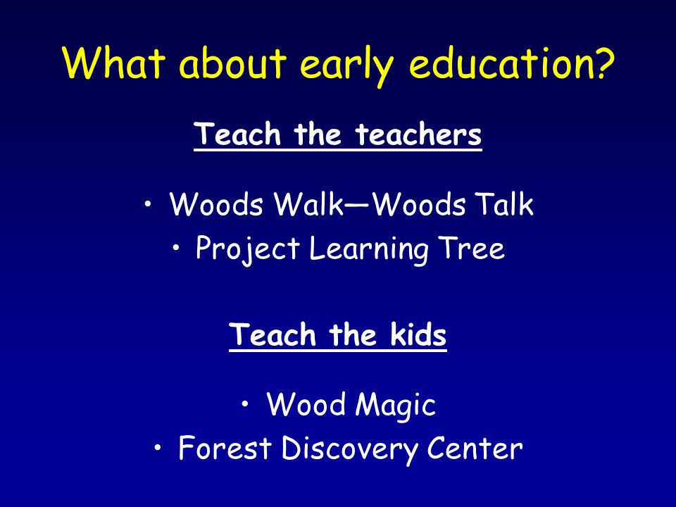 What about early education.