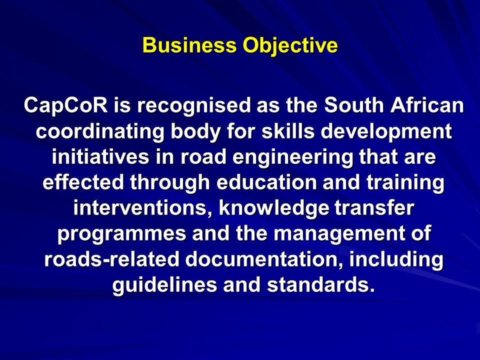 CapCoR Strategic Thrust Areas CapCoR Strategic Support & Coordination of Skills Development Education & Training Coordination Best-practice documentation Research Coordination Information sharing & dissemination