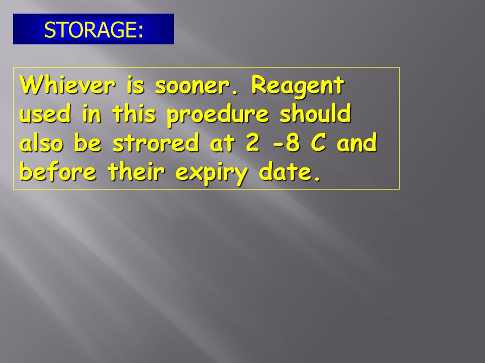 The strips may then be kept for up to 10 months at 2-8 C or untill the expiry date indicated on the packaging. STORAGE: