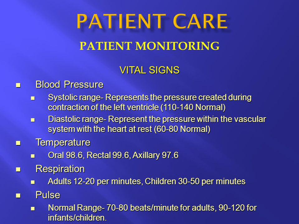 PATIENT MONITORING VITAL SIGNS Blood Pressure Blood Pressure Systolic range- Represents the pressure created during contraction of the left ventricle