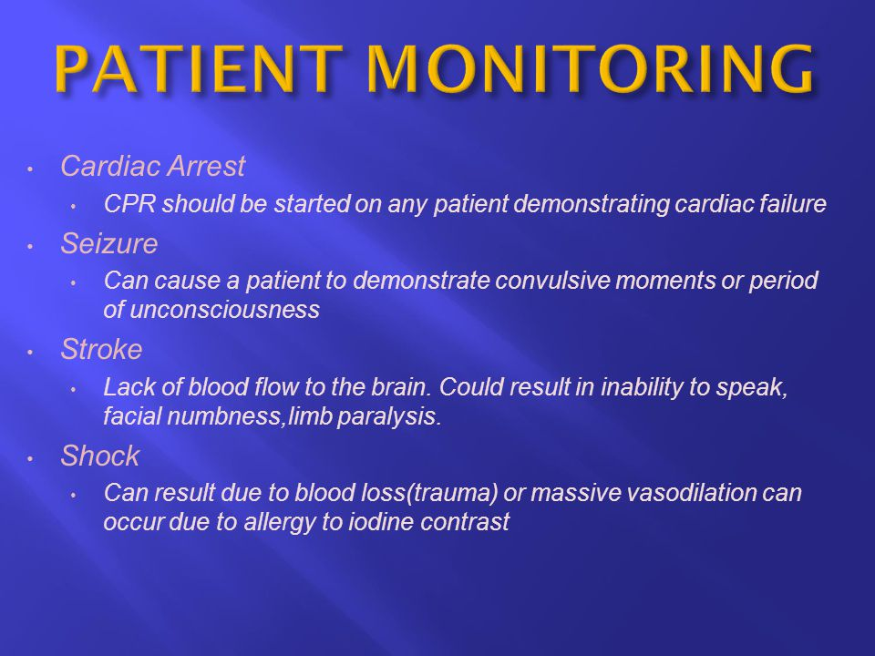 Cardiac Arrest CPR should be started on any patient demonstrating cardiac failure Seizure Can cause a patient to demonstrate convulsive moments or per