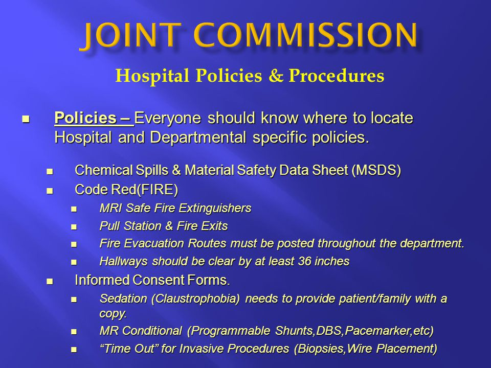 Hospital Policies & Procedures Policies – Everyone should know where to locate Hospital and Departmental specific policies.