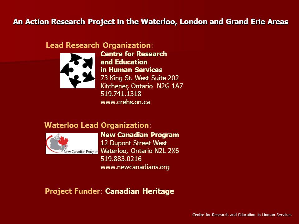 Waterloo Region Steering Committee Marlene Kramer New Canadian Employment Service Paul Burgener Industrial Research Assistance Program.