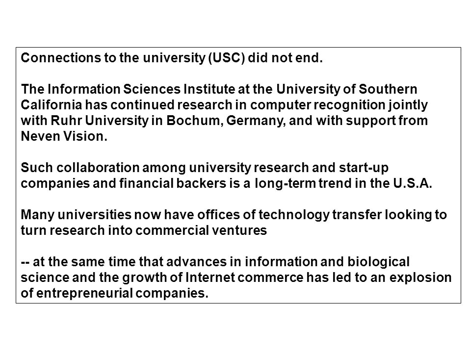 Connections to the university (USC) did not end.