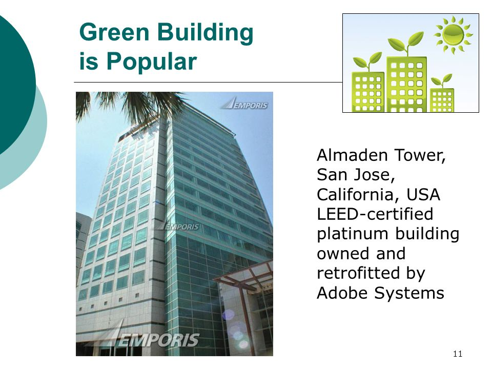 11 Almaden Tower, San Jose, California, USA LEED-certified platinum building owned and retrofitted by Adobe Systems Green Building is Popular