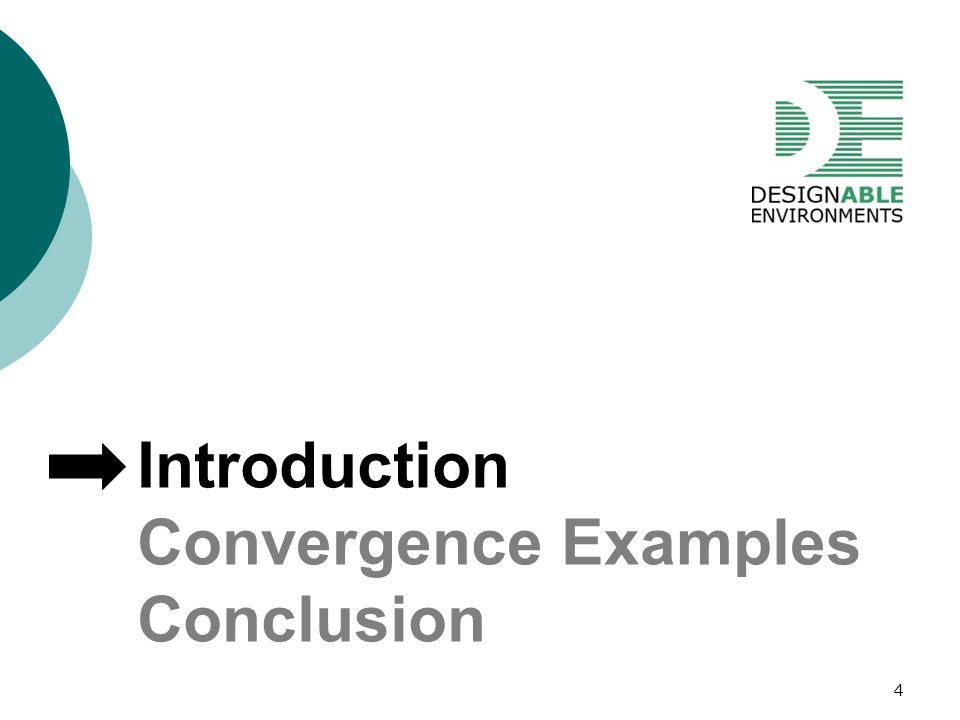Introduction Convergence Examples Conclusion 4