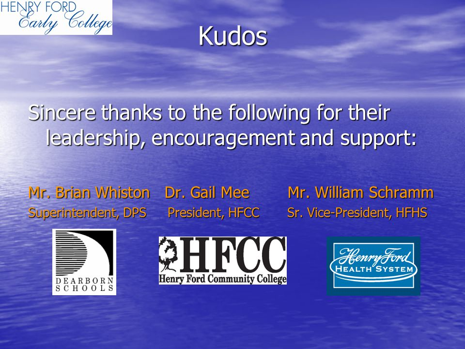 Kudos Sincere thanks to the following for their leadership, encouragement and support: Mr.