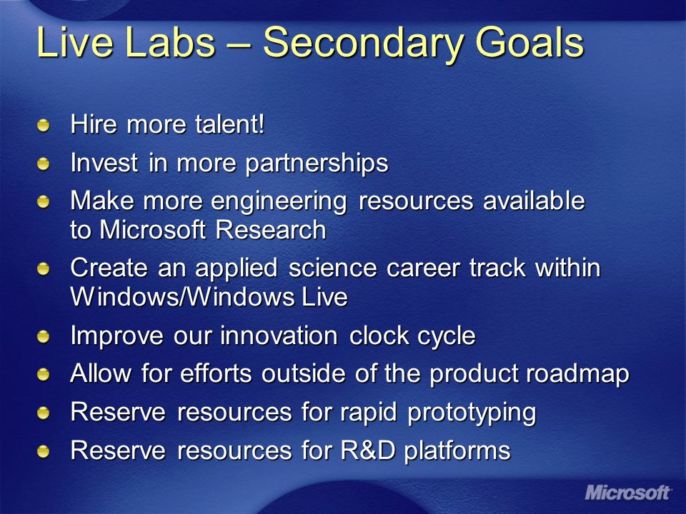 Live Labs – Secondary Goals Hire more talent.
