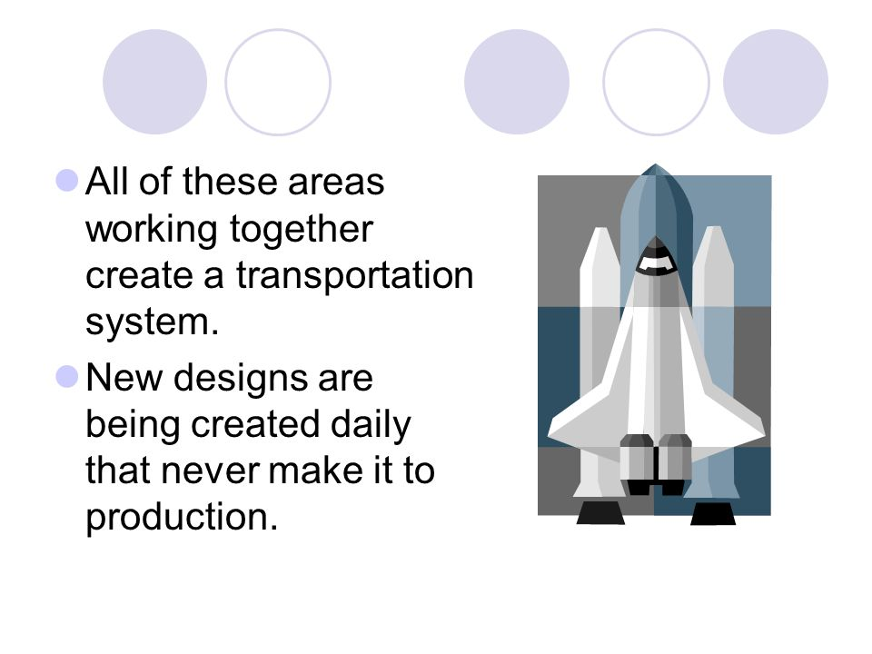 All of these areas working together create a transportation system.