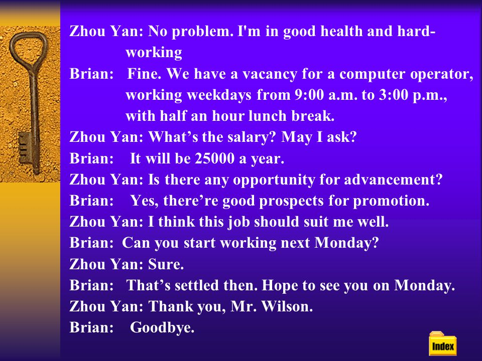 Brian: Hello, Miss Zhou. I m Brian Wilson. Glad you could come.