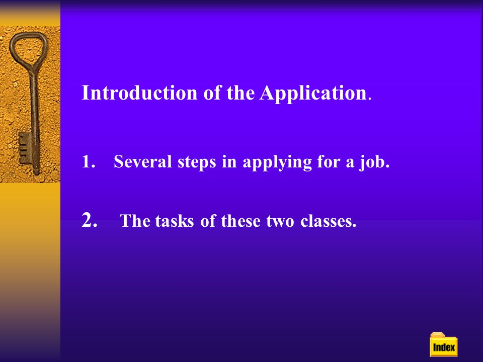 Introduction of the Application.1.Several steps in applying for a job.