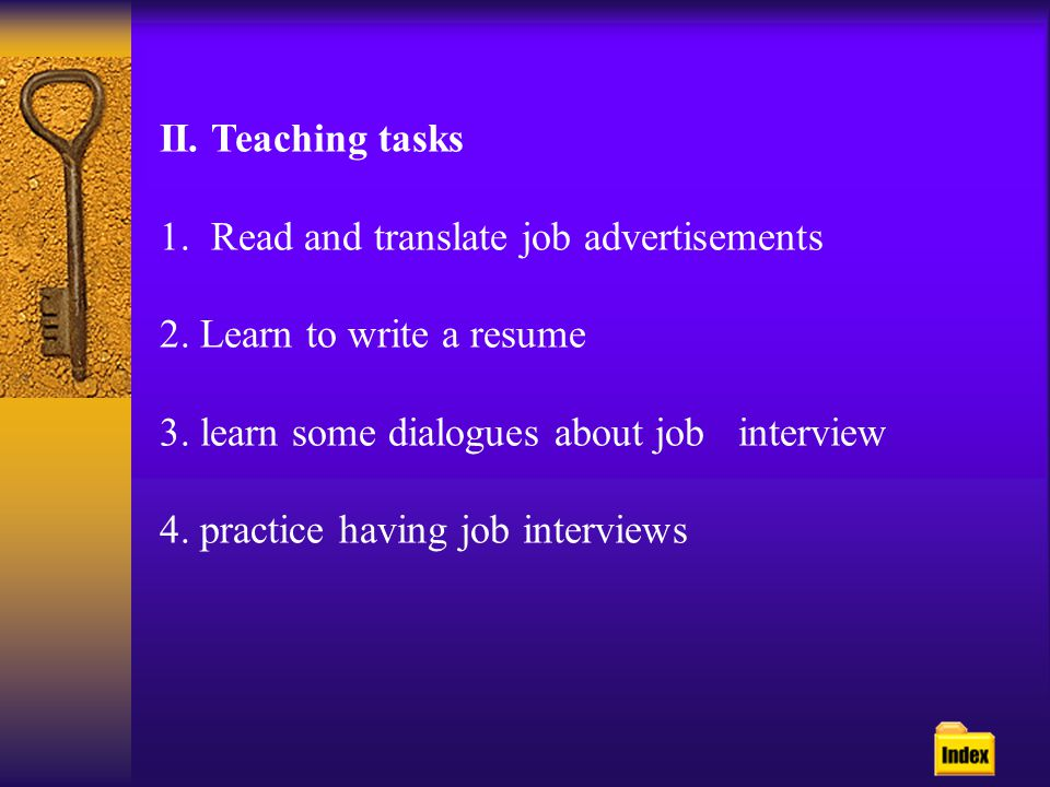 II.Teaching tasks 1. Read and translate job advertisements 2.
