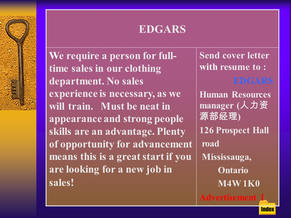 EDGARS We require a person for full- time sales in our clothing department.