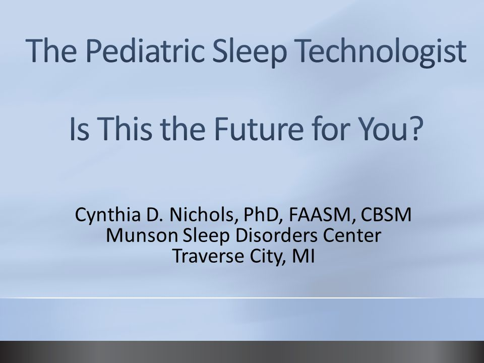 Cynthia D. Nichols, PhD, FAASM, CBSM Munson Sleep Disorders Center Traverse City, MI