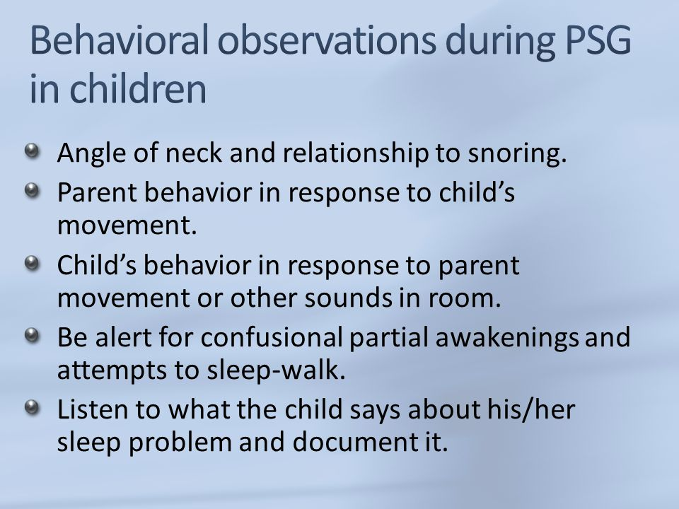 Angle of neck and relationship to snoring. Parent behavior in response to child's movement. Child's behavior in response to parent movement or other s