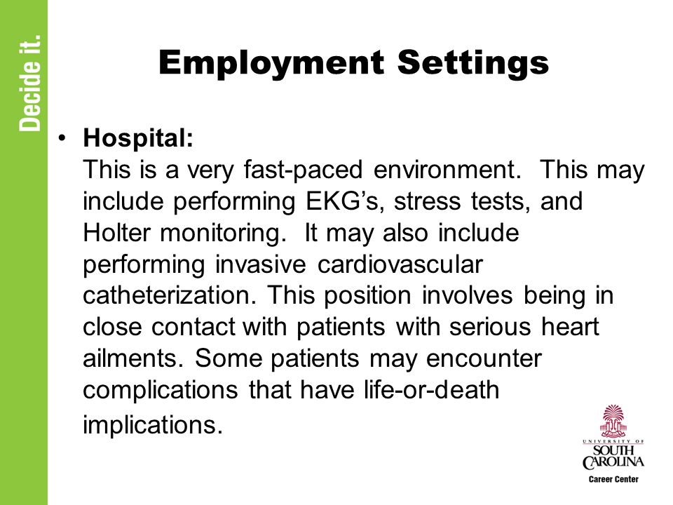 Employment Settings Hospital: This is a very fast-paced environment.